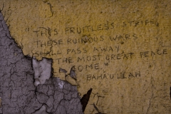 """Graffito """"This fruitless strife - these ruinous wars - shall pass away. The most great peace shall come"""". Bahá'u'lláh"""